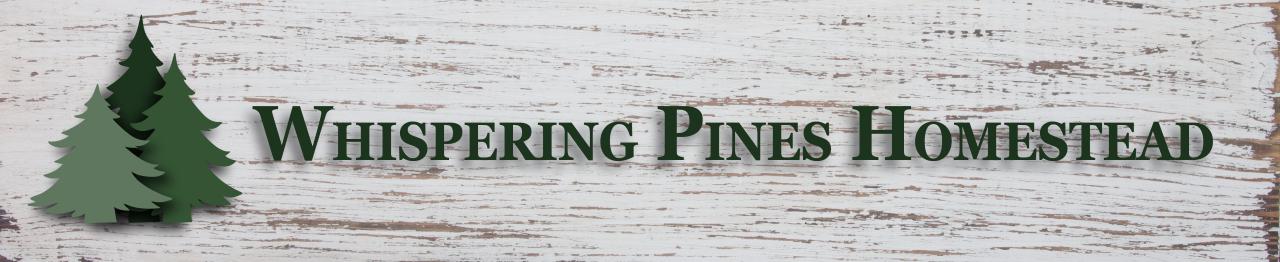 Whispering Pines Homestead